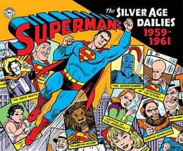 Book Superman: The Silver Age Newspaper Dailies Volume 1: 1959-1961 by Jerry Siegel