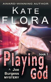 Playing God (A Joe Burgess Mystery, Book 1) by Kate Flora