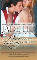 Miss Woodley's Kissing Experiment (A Lady's Lessons, Book 3)