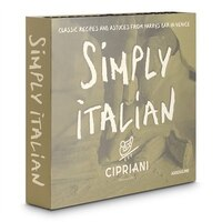 Simply Italian by Cipriani: Classic Recipes from Harry's Bar in Venice