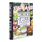 Smoke and Fire: Recipes and Menus for Entertaining Outdoors