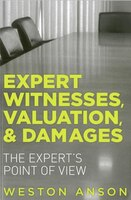 Expert Witnesses, Valuation, And Damages: The Expert's Point Of View