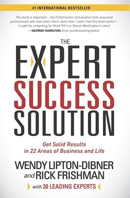 Book The Expert Success Solution: Get Solid Results In 22 Areas Of Business And Life by Wendy Lipton-dibner