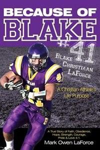 Book Because Of Blake #41: Blake Christiaan Laforce a Christian Athlete's Life Purpose. by Mark Owen Laforce