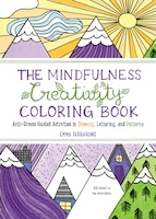 The Mindfulness Creativity Coloring Book: The Anti-stress Adult Coloring Book With Guided…