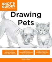 Drawing Pets: Fun Lessons For Drawing Cats, Dogs, Horses, Fish, And More