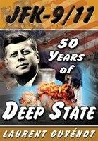 JFK - 9/11: 50 Years of Deep State