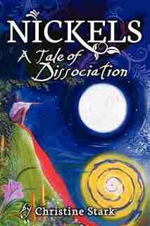 Nickels: A Tale Of Dissociation by Christine Stark