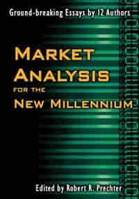 Market Analysis for the New Millennium by Robert R Prechter