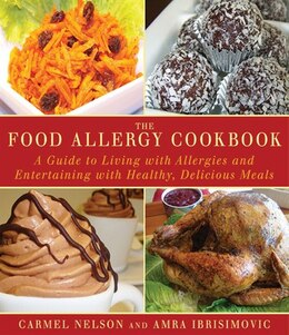 Book The Food Allergy Cookbook: A Guide to Living with Allergies and Entertaining with Healthy… by Amra Ibrisimovic
