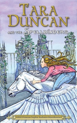 Book Tara Duncan and the Spellbinders by Princess Sophie Audouin-Mamikonian