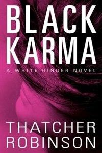 Black Karma: A White Ginger Novel by Thatcher Robinson