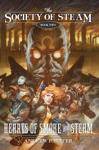 Hearts Of Smoke And Steam by Andrew P. Mayer