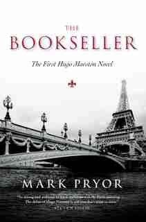 The Bookseller: The First Hugo Marston Novel by Mark Pryor