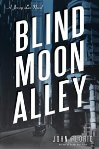 Blind Moon Alley: A Jersey Leo Novel by John Florio