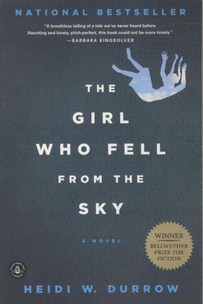 The Girl Who Fell from the Sky: A Novel by Heidi W. Durrow