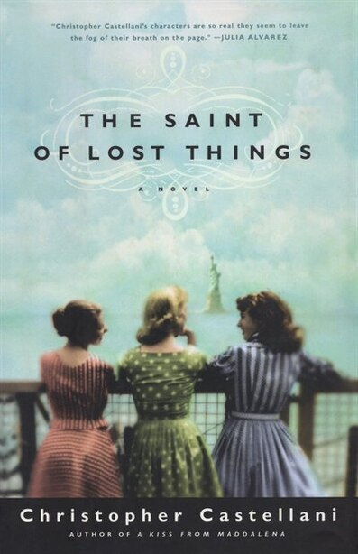 The Saint Of Lost Things: A Novel by Christopher Castellani