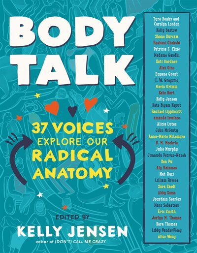 Body Talk: 37 Voices Explore Our Radical Anatomy by Kelly Jensen