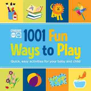 Gymboree 1001 Fun Ways to Play: Quick, easy activities for your baby and child by Susan Elisabeth Davis