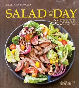 Book Salad of the Day (Williams-Sonoma): 365 recipes for every day of the year by Georgeanne Brennan