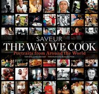 The Way We Cook (Saveur): Portraits of Home Cooks Around the World