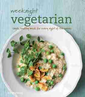 Weeknight Vegetarian by Ivy Manning