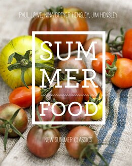 Book Summer Food: New Summer Classics by Paul Lowe