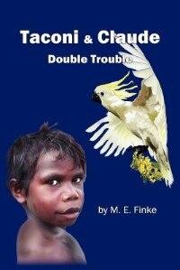 Taconi & Claude: Double Trouble by M. E. Finke