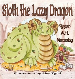 Sloth the Lazy Dragon by Regan W.H. Macaulay