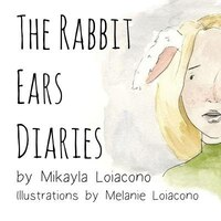 The Rabbit Ears Diaries