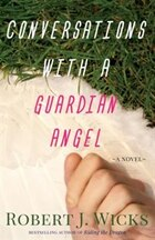 Conversations With a Guardian Angel: A Novel