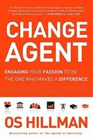 Change Agent: Hoe to Be the One Who Makes the Difference