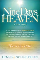 Nine Days in Heaven, A True Story