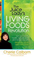 Juice Lady's Living Foods Revolution