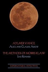 Supernatural Detectives 2: Aylmer Vance / Morris Klaw