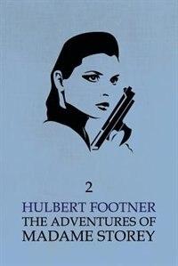 The Adventures of Madame Storey: Volume 2 by Hulbert Footner