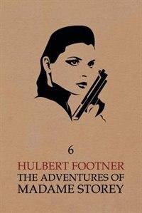 The Adventures of Madame Storey: Volume 6 by Hulbert Footner