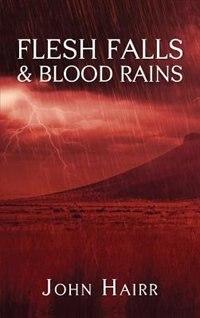 Flesh Falls & Blood Rains