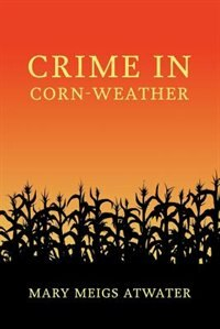 Crime in Corn-Weather by Mary Meigs Atwater