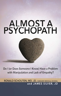 Almost a Psychopath: Do I (or Does Someone I Know) Have a Problem with Manipulation and Lack of…