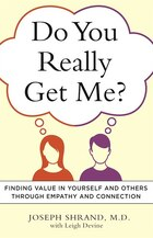 Do You Really Get Me?: Finding Value in Yourself and Others through Empathy and Connection