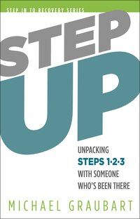 Step Up: Unpacking Steps 1-3 with Someone Who's Been There