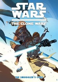 Book Star Wars The Clone Wars: The Smuggler's Code by Justin Aclin