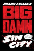 Book Big Damn Sin City by Frank Miller