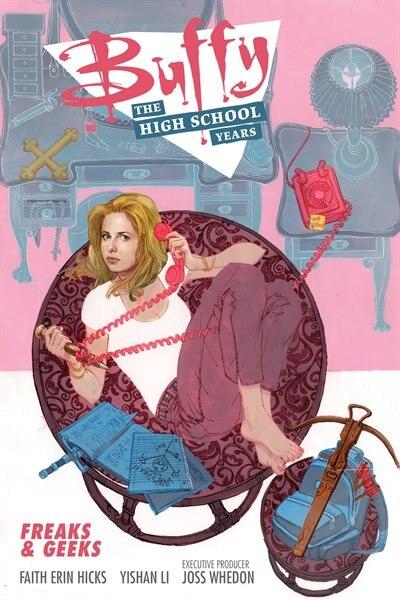 Buffy: The High School Years- Freaks & Geeks by Joss Whedon