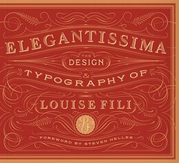 Book Elegantissima: The Design and Typography of Louise Fili by Louise Fili