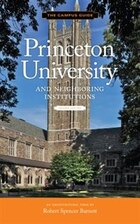 Princeton University And Neighboring Institutions: An Architectural Tour