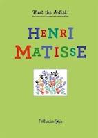 Meet The Artist Henri Matisse: Meet The Artist