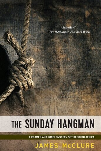 The Sunday Hangman: A Kramer And Zondi Investigation by JAMES MCCLURE