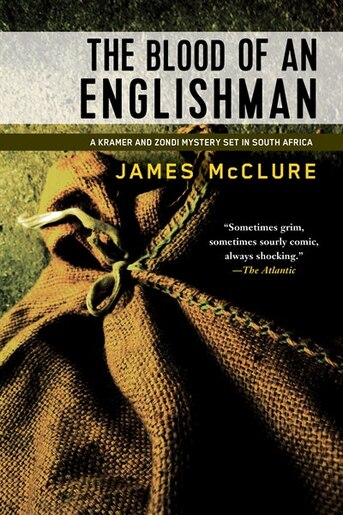 The Blood Of An Englishman: A Kramer And Zondi Investigation by JAMES MCCLURE